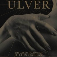 April 2017, Best Electronic Album: The Assassination Of Julius Caesar by Ulver