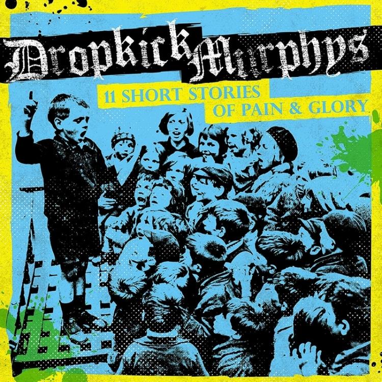 DROPKICK MURPHYS - 11 Stories of Pain & Glory - 800x800