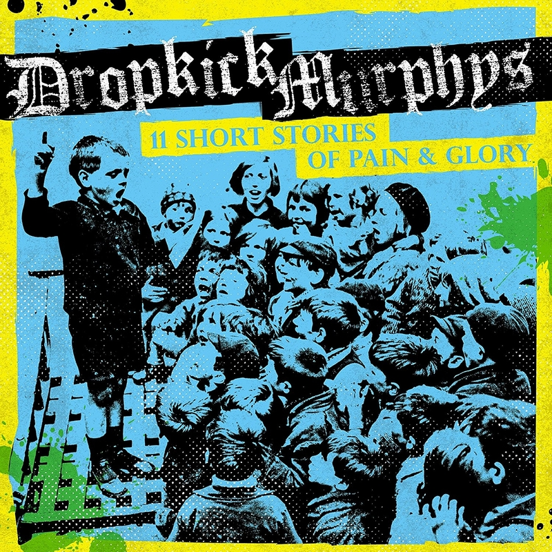 DROPKICK MURPHYS - 11 Stories of Pain & Glory - 800x800