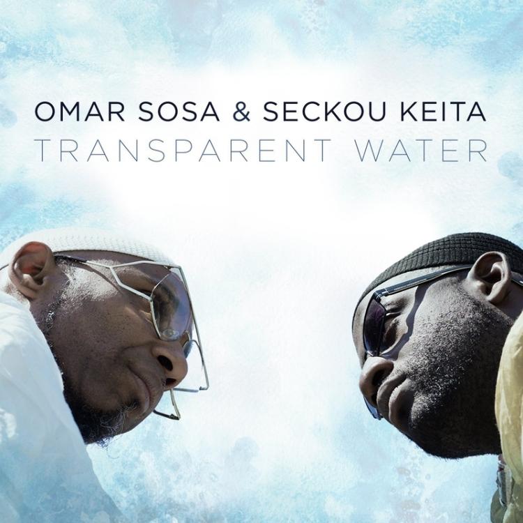OMAR SOSA & SECKOU KEITA - Transparent Water - 800x800