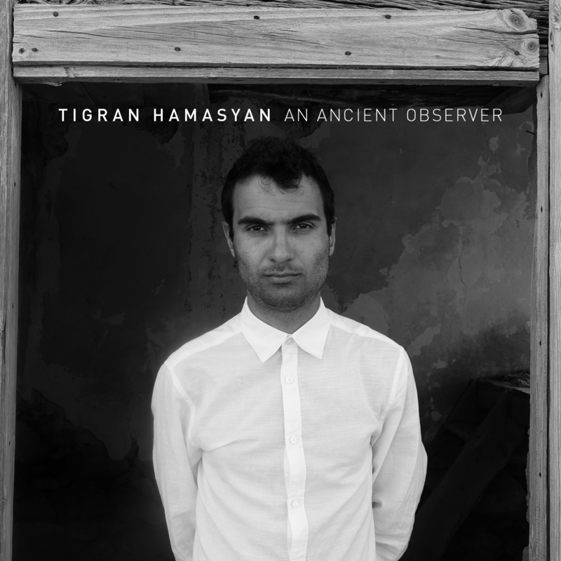 TIGRAN HAMASYAN - An Ancient Observer - 800x800