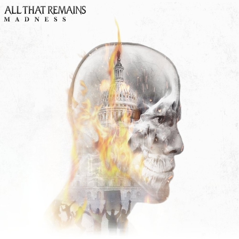 ALL THAT REMAINS - Madness - 800x800