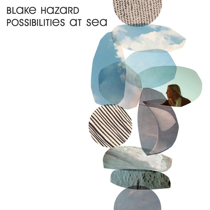 BLAKE HAZARD - Possibilities at Sea - 800x800