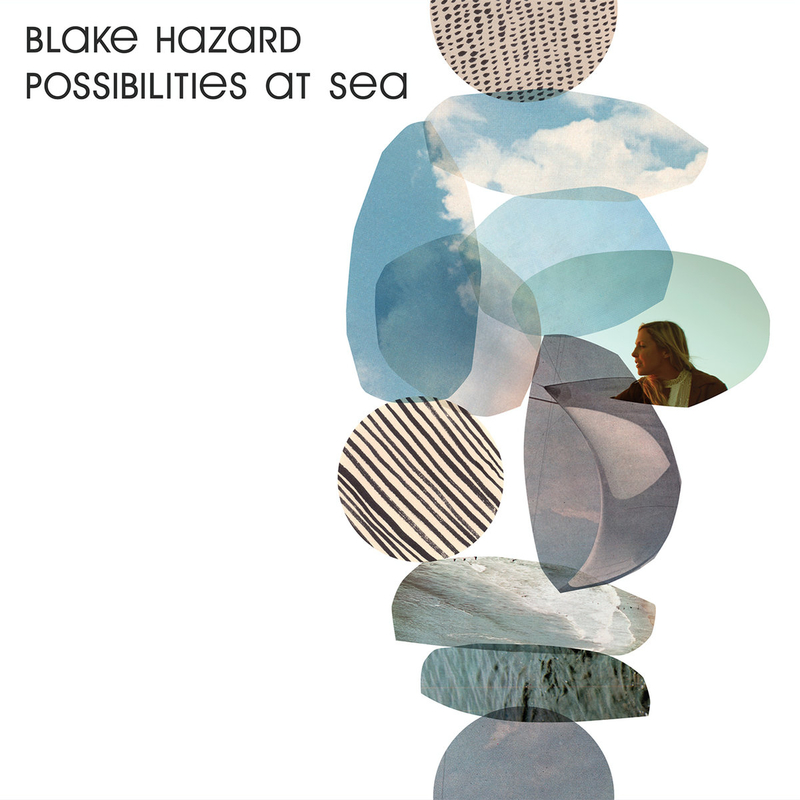 BLAKE HAZARD - Possibilities at Sea - 800x800