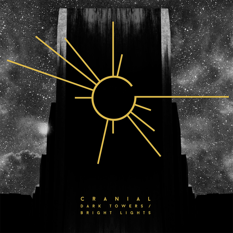 CRANIAL - Dark Towers Bright Lights - 800x800