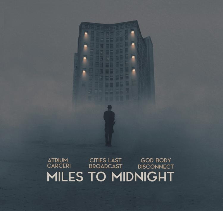 ATRIUM CARCERI, CITIES LAST BROADCAST, GOD BODY DISCONNECT - Miles To Midnight - 800x800