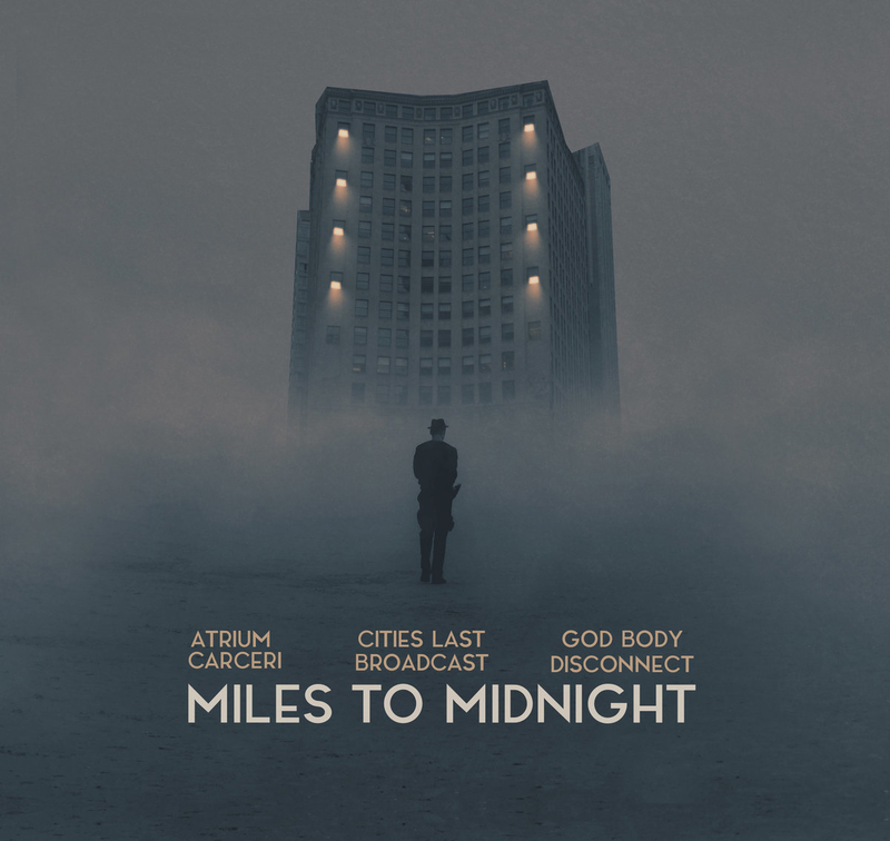 ATRIUM CARCERI, CITIES LAST BROADCAST, GOD BODY DISCONNECT - Miles To Midnight - 800x800