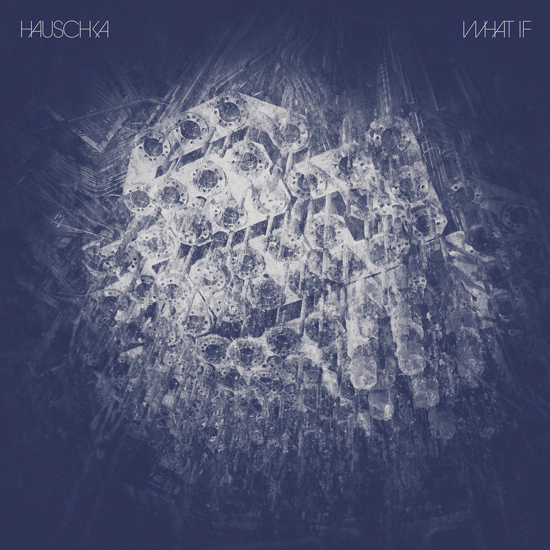 HAUSCHKA - What If - 800x800.jpg