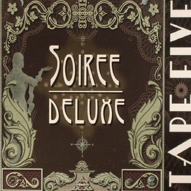 TAPE FIVE - Soiree Deluxe - 800x800.jpg