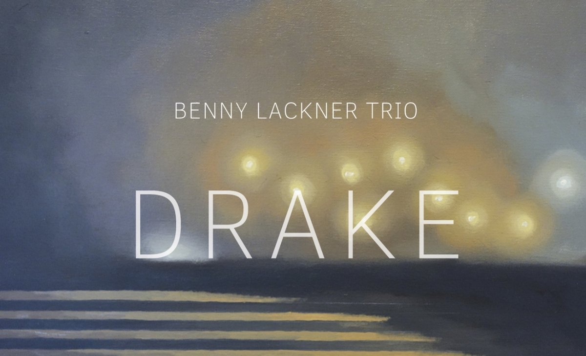 "Best New Music: ""Drake"" by Benny Lackner Trio"